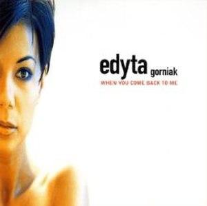 When You Come Back to Me (Edyta Górniak song) - Image: When you come back to me