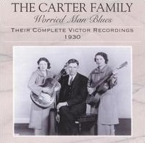 Worried Man Blues: Their Complete Victor Recordings (1930) - Image: Worried Man Blues Carter Family