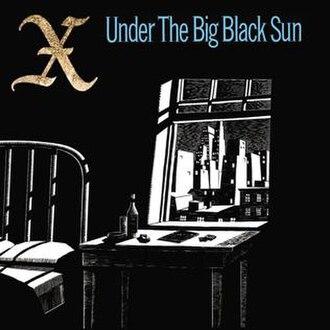 Under the Big Black Sun - Image: X Under The Black Sun