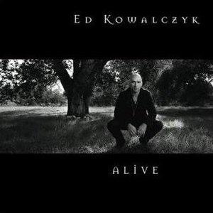 Alive (Ed Kowalczyk album) - Image: Alive (Ed Kowalczyk album) cover