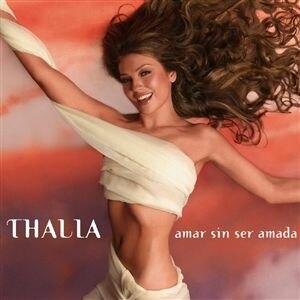 Amar sin ser amada - Image: Amar Sin Ser Amada (Thalia single cover art)