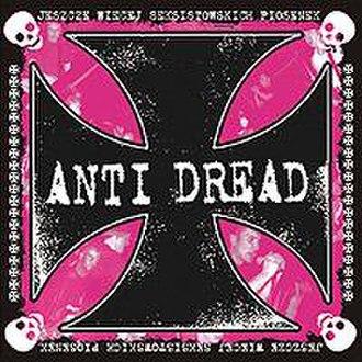 Jeszcze Więcej Seksistowskich Piosenek - Image: Antidread 02album