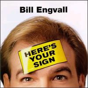 Here's Your Sign - Image: Bill Engvall Here's Your Sign CD cover