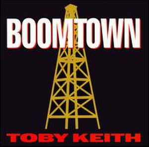 Boomtown (Toby Keith album) - Image: Boomtown toby