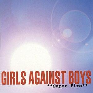 Super-fire - Image: Girls Against Boys Super fire