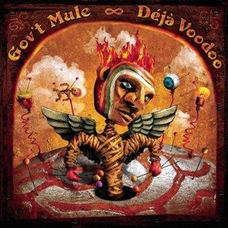 Déjà Voodoo (Gov't Mule album) - Image: Gov't Mule Déjà Voodoo