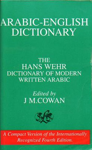 Dictionary of Modern Written Arabic - Hans Wehr's Dictionary of Modern Written Arabic, English-language U.S. edition.