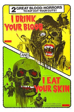 I Drink Your Blood - Poster advertising a double feature of I Drink Your Blood and I Eat Your Skin.