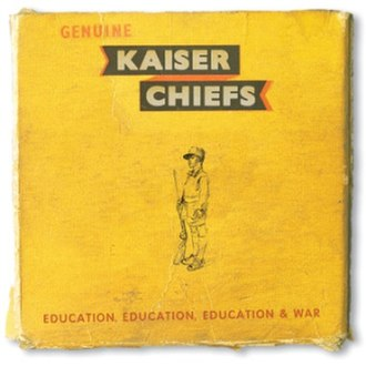 Education, Education, Education & War - Image: Kaiser Chiefs Education, Education, Education & War