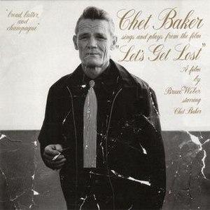 Let's Get Lost (1988 film) - Image: Let's Get Lost (Chet Baker album)