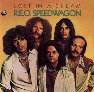 Lost in a Dream (REO Speedwagon album) - Image: Lostinadream