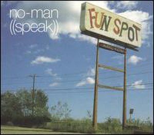 Speak (No-Man album) - Image: No man speak