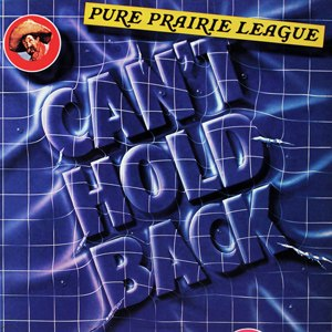 Can't Hold Back (Pure Prairie League album) - Image: Pure Prairie League Can't Hold Back