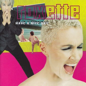 Have a Nice Day (Roxette album) - Image: Roxette Have a nice day