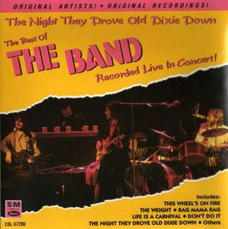 The Night They Drove Old Dixie Down - The Band also released a live album named for and featuring the song.