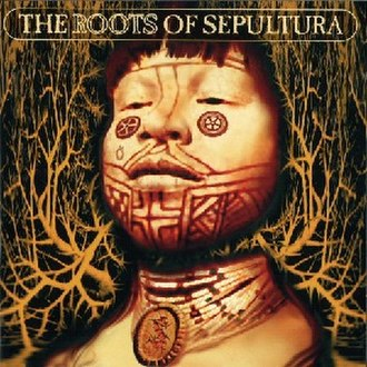 Roots (Sepultura album) - Image: The Roots of Sepultura