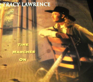 Time Marches On (song) - Image: Tracy Lawrence Time Marches On single