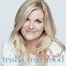 [Image: 220px-Trisha_Yearwood--Every_Girl.jpg]