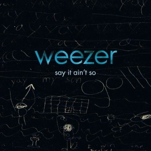 Say It Ain't So - Image: Weezer say it ain't so