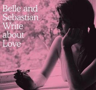 <i>Belle and Sebastian Write About Love</i> 2010 studio album by Belle and Sebastian