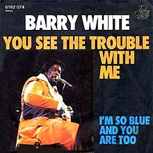 Barry White - Trouble With Me single.jpg