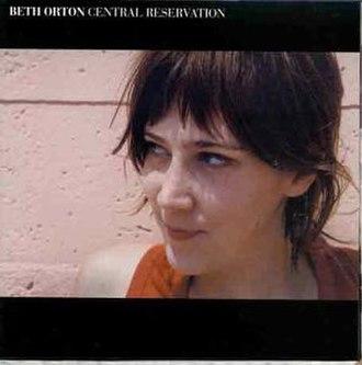 Central Reservation (album) - Image: Beth Orton Central Reservation (album cover)