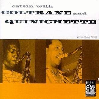 Cattin' with Coltrane and Quinichette - Image: Cattin' with Coltrane and Quinichette