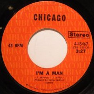 I'm a Man (The Spencer Davis Group song) - Image: Chicago I'm a Man single