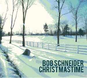 Christmastime (Bob Schneider album) - Image: Christmastime (Bob Schneider album)