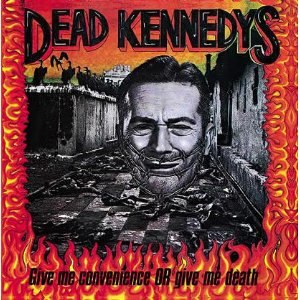 Give Me Convenience or Give Me Death - Image: Dead Kennedys Give Me Convenience or Give Me Death cover