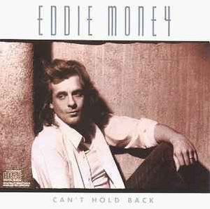 Can't Hold Back (Eddie Money album) - Image: Eddiemoneycantholdba ck
