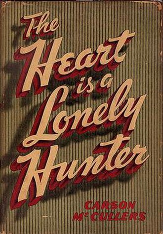 The Heart Is a Lonely Hunter - First edition