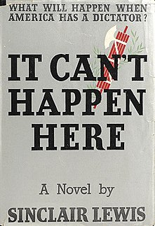 <i>It Cant Happen Here</i> 1935 dystopian novel by Sinclair Lewis