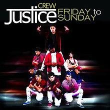 Justice crew - friday to sunday.jpg