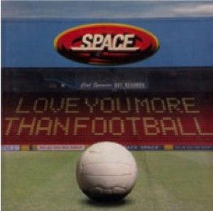 Love You More than Football - Image: Love You More Than Football