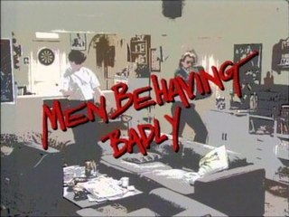 <i>Men Behaving Badly</i> television series