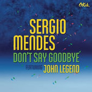 Don't Say Goodbye (Sérgio Mendes song) - Image: Mendes Don't Say Goodbye