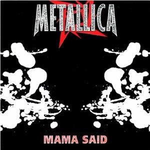 Mama Said (Metallica song) - Image: Metallica Mama Said cover