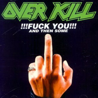 Fuck You and Then Some - Image: Overkill FU and then