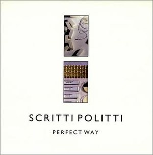 Perfect Way (Scritti Politti song) - Image: Perfect Way (Scritti Politti song)