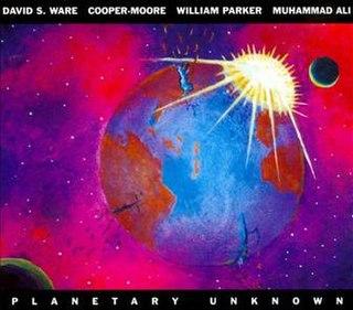 <i>Planetary Unknown</i> 2011 studio album by David S. Ware