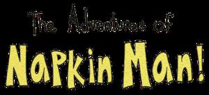 The Adventures of Napkin Man! - Image: The Adventures of Napkin Man! Logo