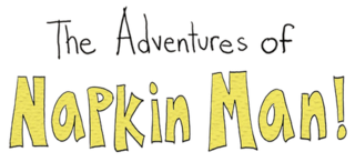 <i>The Adventures of Napkin Man!</i> Childrens television series
