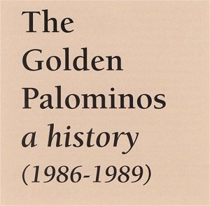 A History (1986–1989) - Image: The Golden Palominos A History (1986 1989)