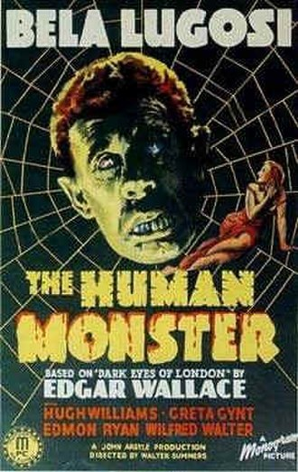 The Dark Eyes of London (film) - Image: The Human Monster