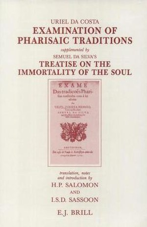 Uriel da Costa - English translation of Da Costa's Examination of Pharisaic Traditions