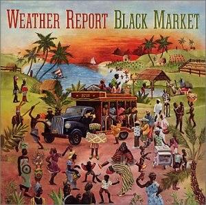 Black Market (Weather Report album) - Image: Weather Report Black Market