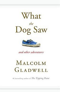<i>What the Dog Saw</i> book by Malcolm Gladwell