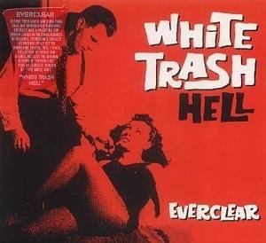 White Trash Hell - Image: White Trash Hell