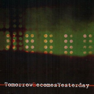 Tomorrow Becomes Yesterday - Image: Album Art TBY